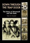 Down Through the Trap Door - The History of Monmouth and Usk Gaols